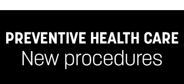 Preventive Health Care - New Procedures